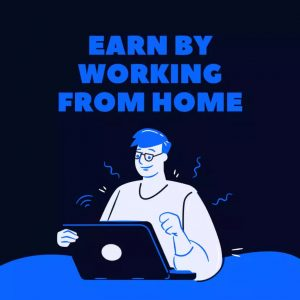 Earn while you Work From Home
